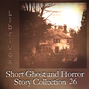 https://archive.org/download/short_ghost_and_horror_collection_026_1504_librivox/Short_Ghost_and_Horror_26_1504.jpg