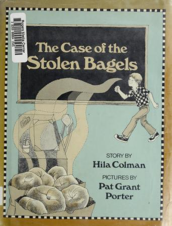 Cover of: The case of the stolen bagels | Hila Colman